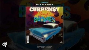 Back at Burnie's BY Curren$y
